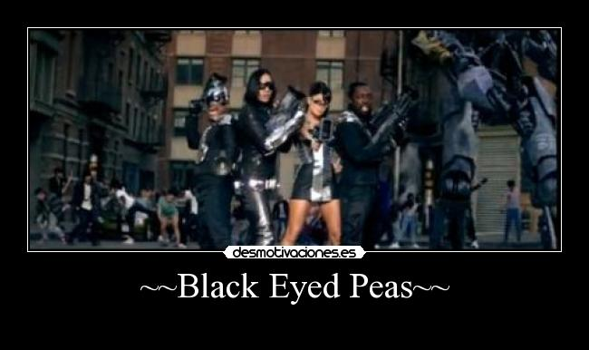 ~~Black Eyed Peas~~ -