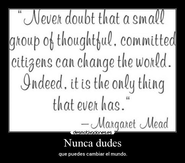 Nunca Dudes Desmotivaciones