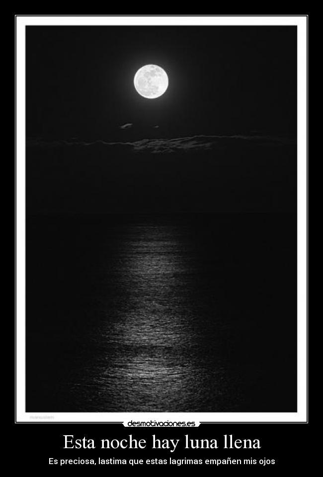 Esta noche hay luna llena desmotivaciones for Que luna hay esta noche