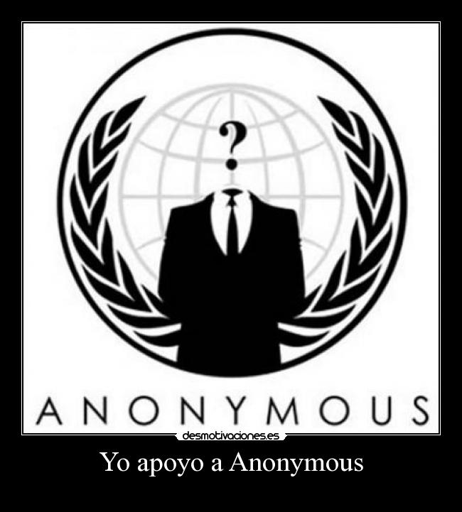 Yo apoyo a Anonymous -