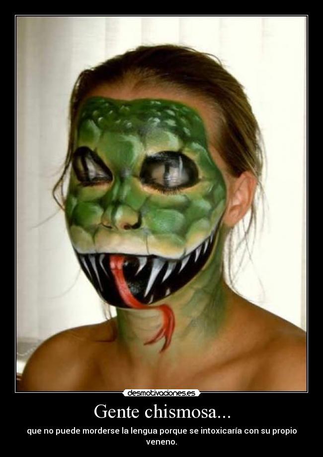 carteles chismosa gente serpiente body painting morderse lengua veneno alvatros desmotivaciones