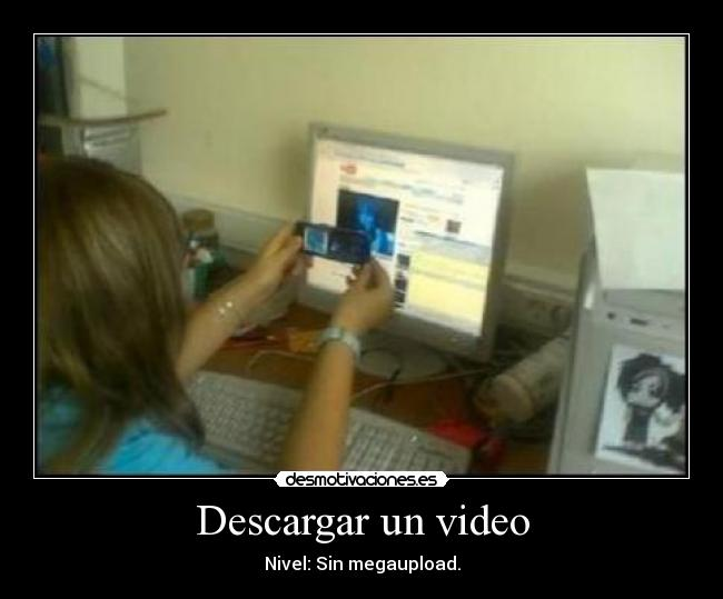 Descargar un video - Nivel: Sin megaupload.