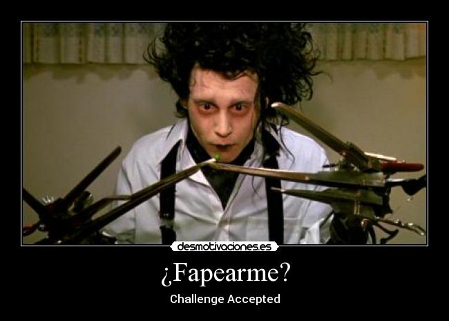 ¿Fapearme? - Challenge Accepted