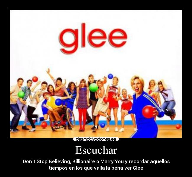 Escuchar - Don´t Stop Believing, Billionaire o Marry You y recordar aquellos tiempos en los que valía la pena ver Glee