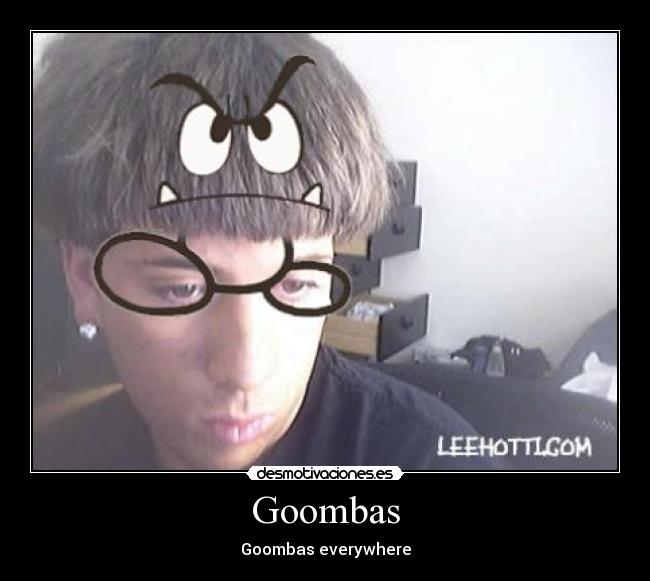 Goombas - Goombas everywhere