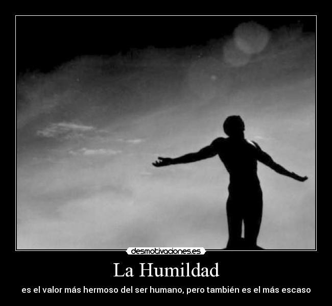 La Humildad - desmotivaciones.