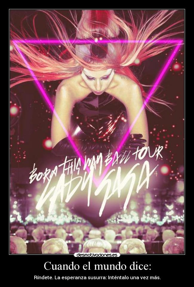 carteles mundo lady gaga born this way ball tour desmotivaciones