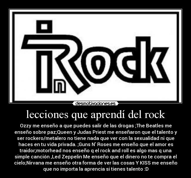 carteles rock lecciones rock ozzy osborn the beatles queen juda priest guns roses motorhead nirvana kiss desmotivaciones