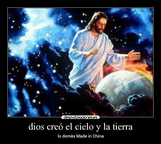 Dios Creó El Cielo Y La Tierra Desmotivaciones