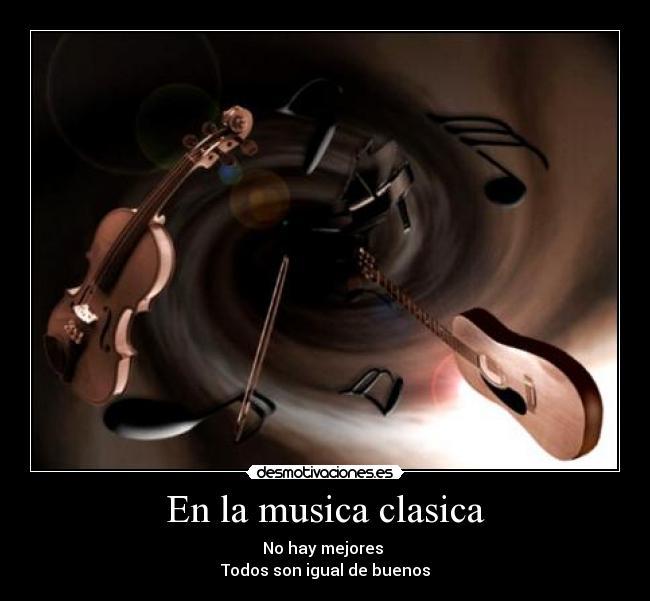 En la musica clasica desmotivaciones for Casa piscitelli musica clasica