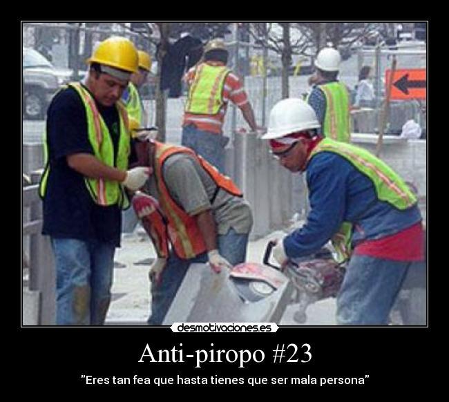 Anti Piropo 23 Desmotivaciones