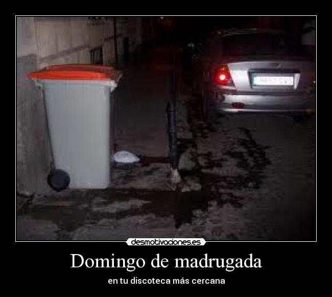 Domingo de madrugada -