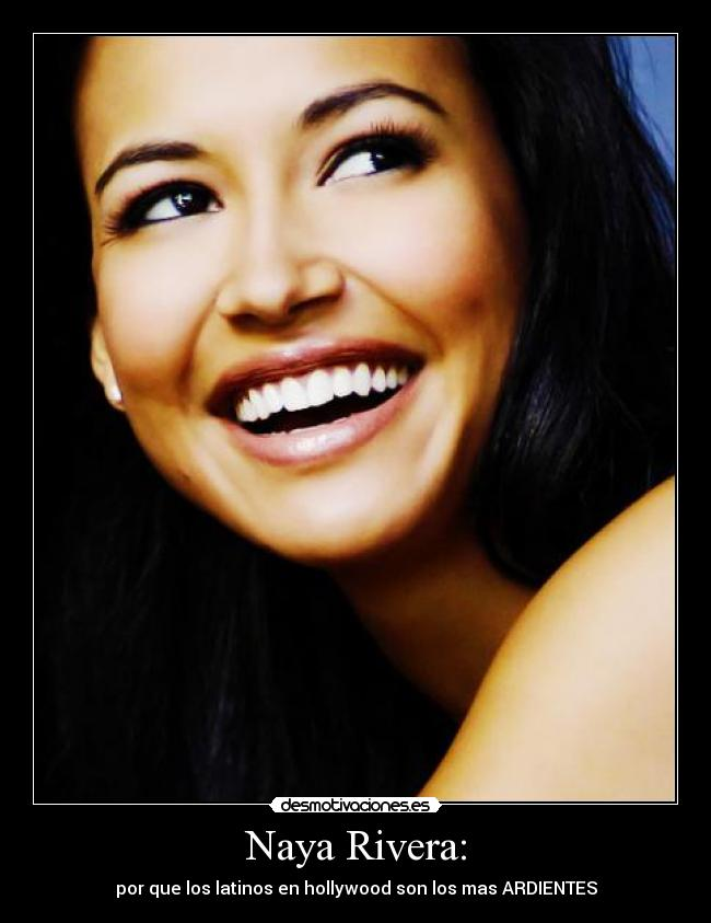 Naya Rivera: - por que los latinos en hollywood son los mas ARDIENTES