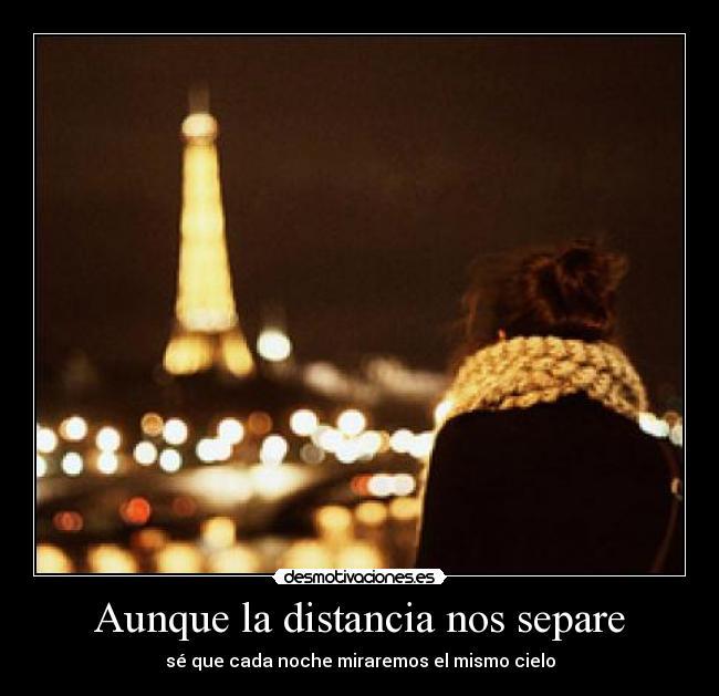 Aunque la distancia nos separe | Desmotivaciones