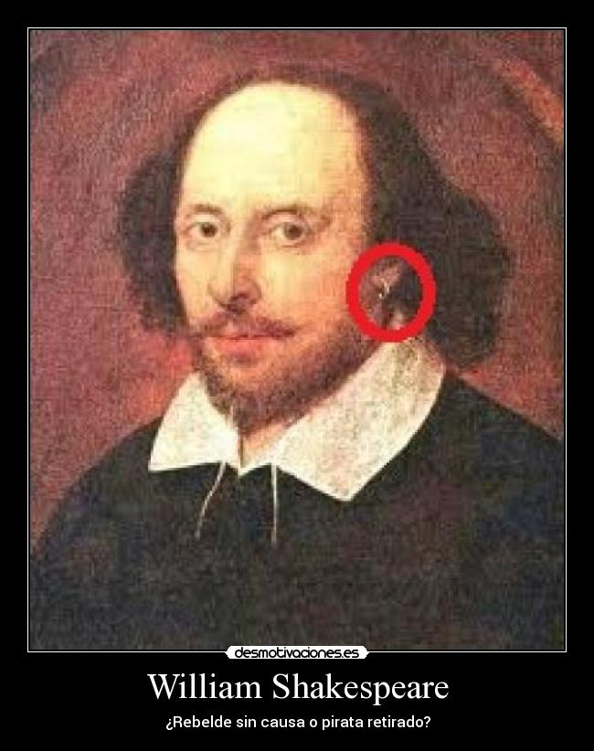 William Shakespeare - ¿Rebelde sin causa o pirata retirado?