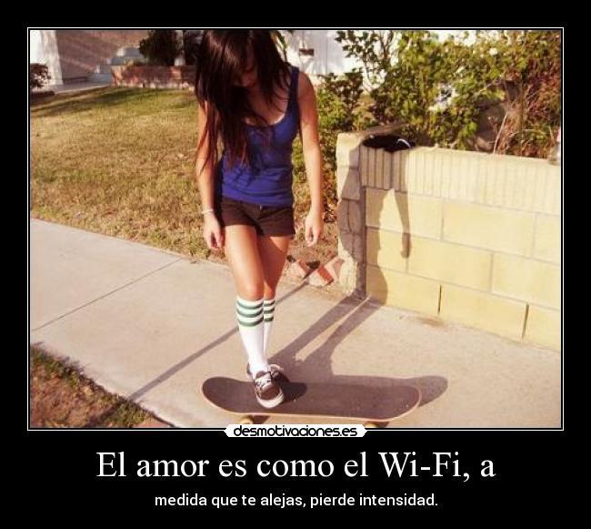 El-amor-es-como-el-Wi-Fi-a