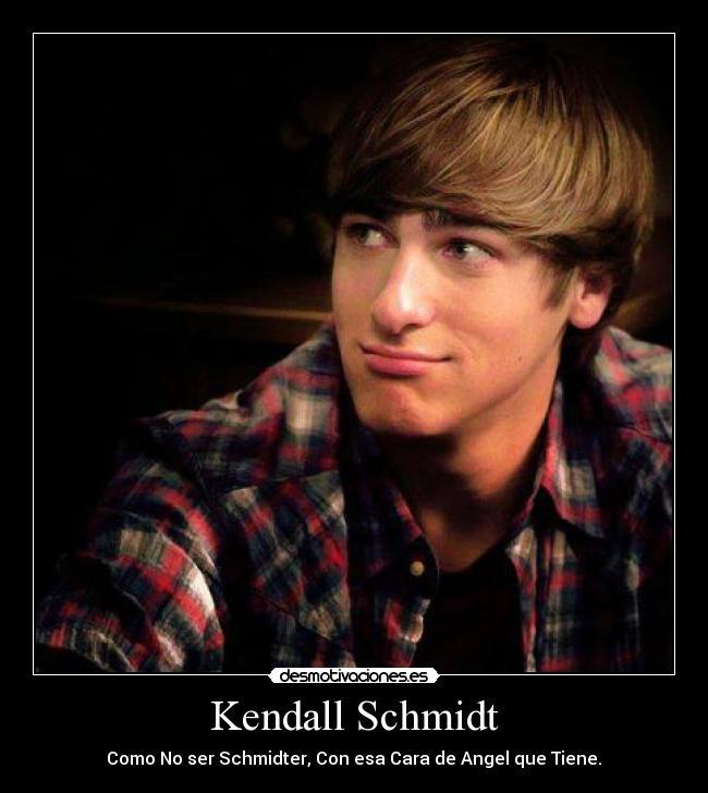 Carteles y desmotivaciones de kendall schmidt