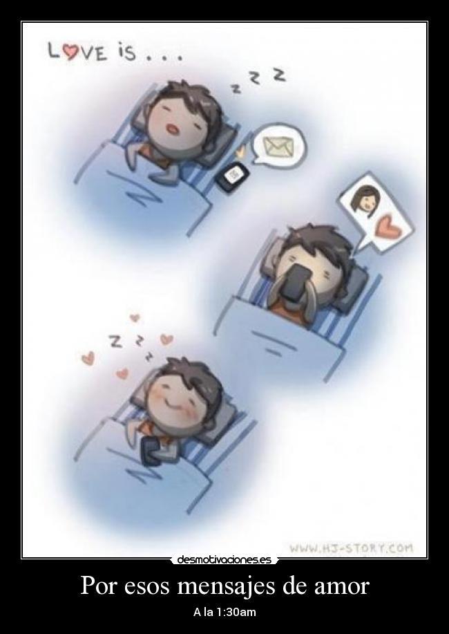 Por Esos Mensajes De Amor Desmotivaciones
