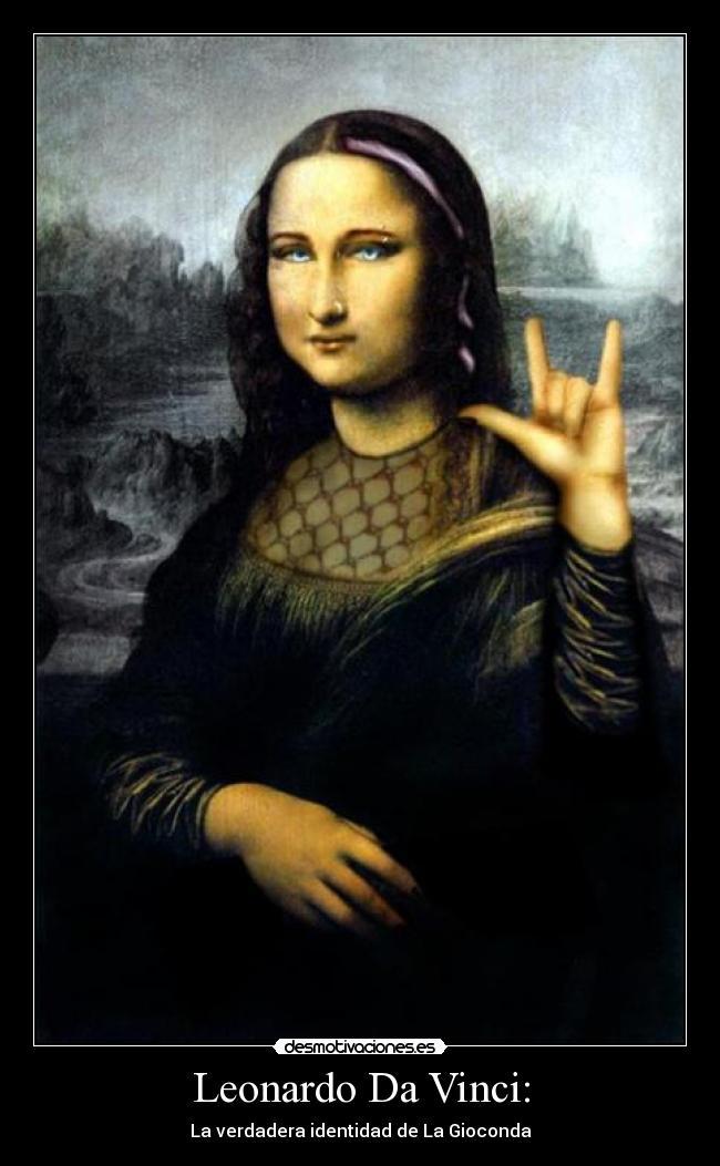Im genes y carteles de gioconda pag 4 desmotivaciones for La gioconda di leonardo da vinci