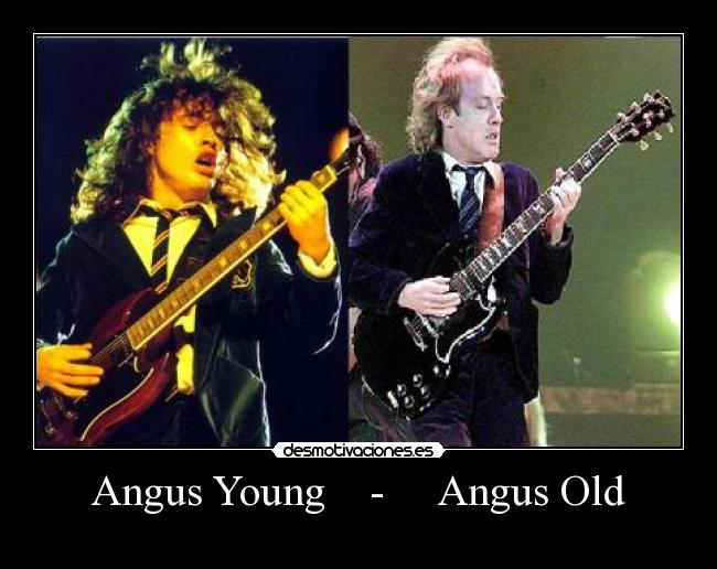Angus Young    -     Angus Old -