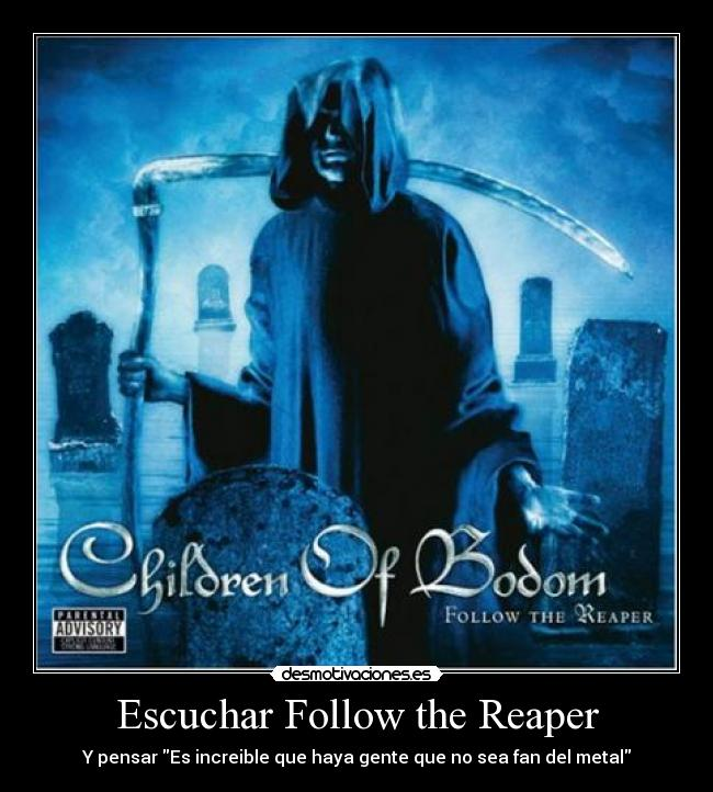 Escuchar Follow the Reaper - Y pensar Es increible que haya gente que no sea fan del metal