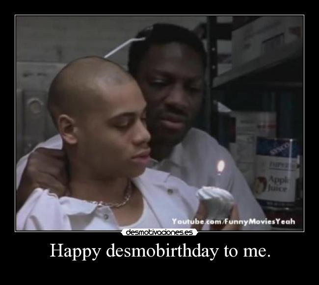 Happy desmobirthday to me. -