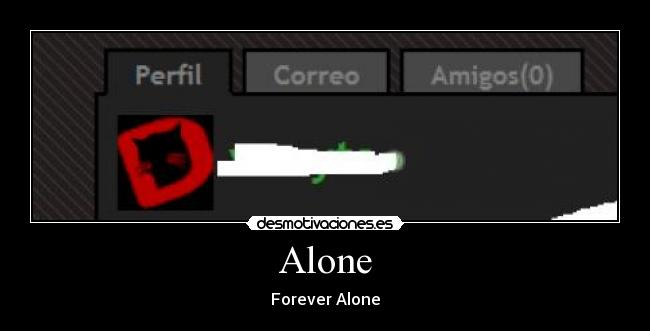 Alone - Forever Alone