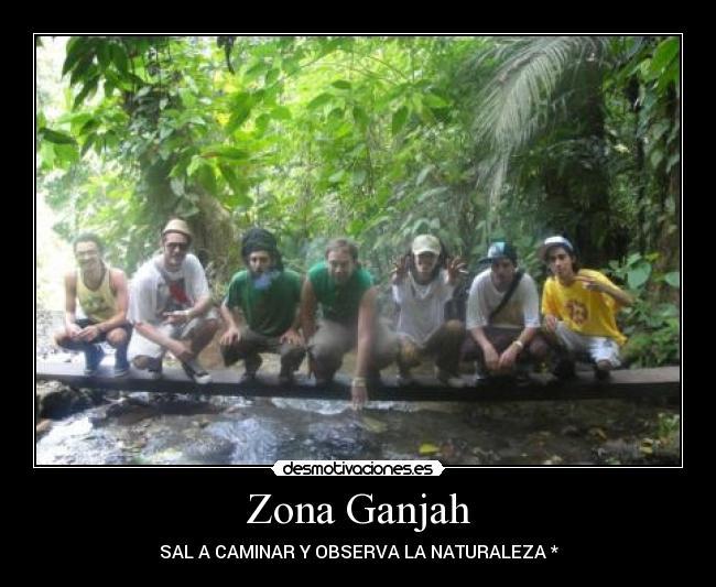 zona ganjah en la naturaleza