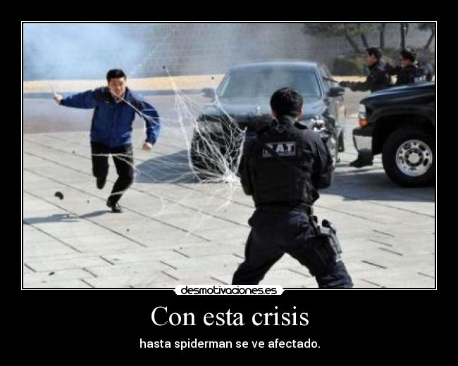 Con esta crisis - hasta spiderman se ve afectado.