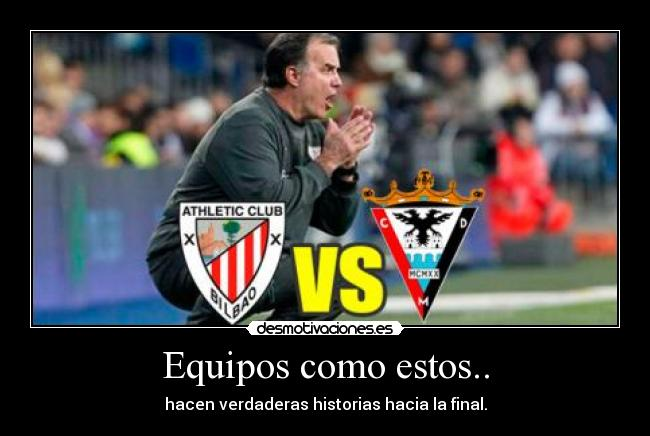 Equipos como estos.. - hacen verdaderas historias hacia la final.