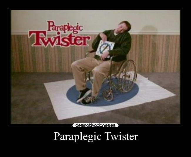 Paraplegic Twister -