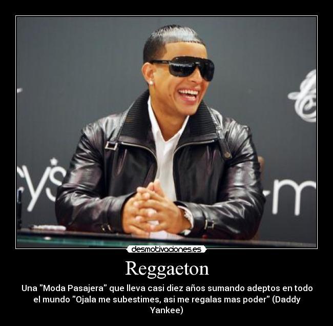 Carteles Y Desmotivaciones De Daddy Yankee