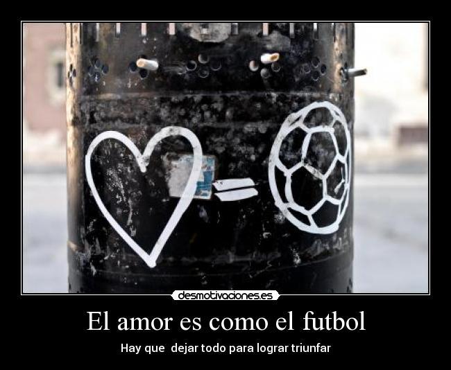 carteles amor futbol amor desmotivaciones