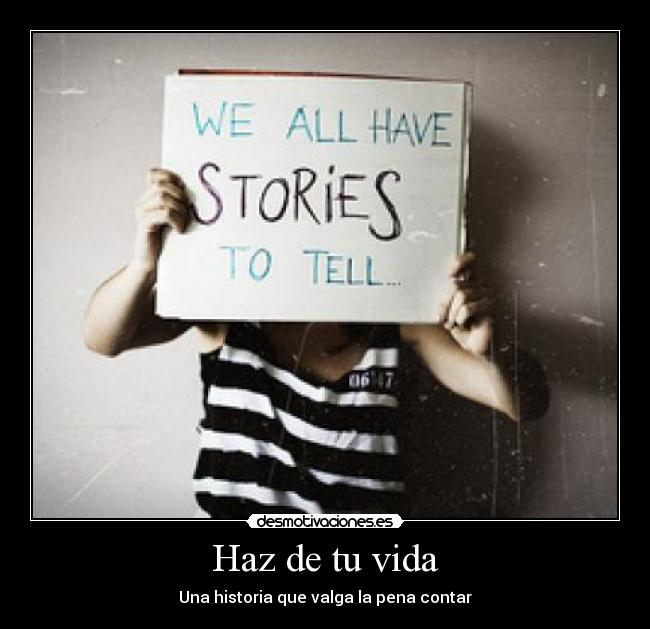 carteles vida have stories tell and you too sani soy una terca resubido por error ortografico desmotivaciones