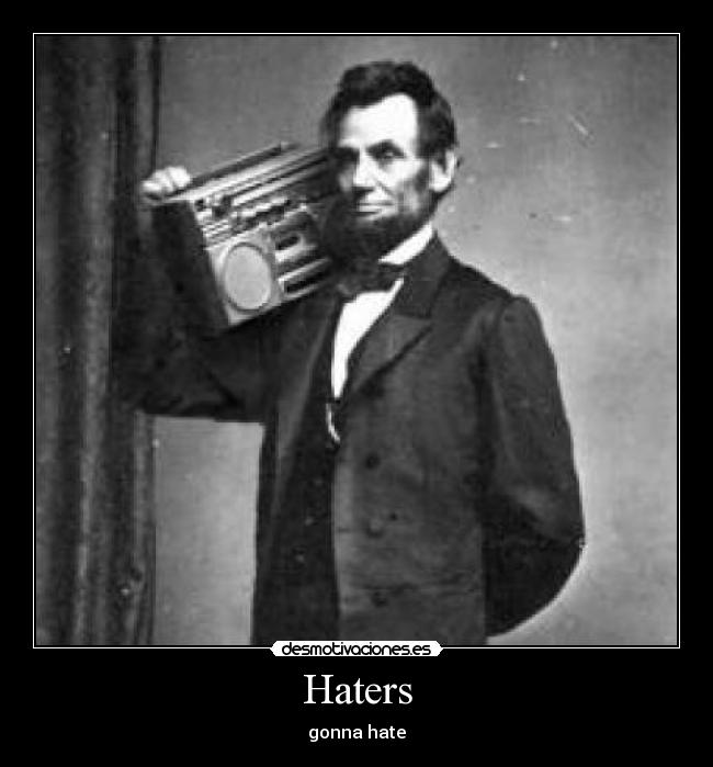 Haters - gonna hate