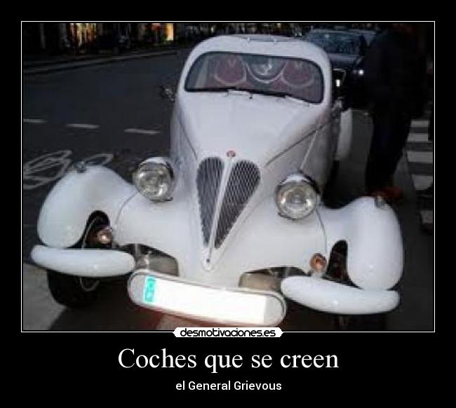 Coches que se creen - el General Grievous