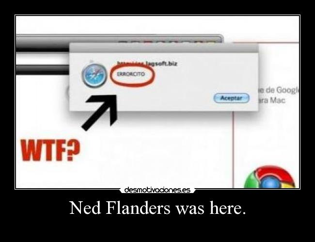 Ned Flanders was here. -