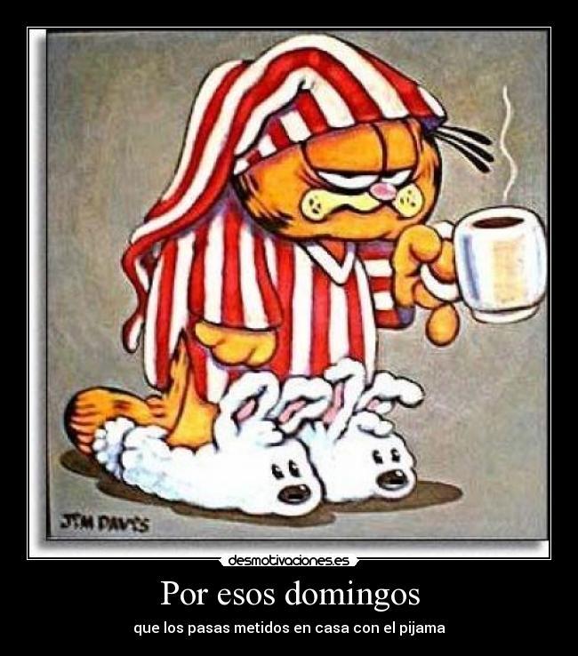 Carteles Y Desmotivaciones De Clanantifas Kaf Domingos Pijama Garfield