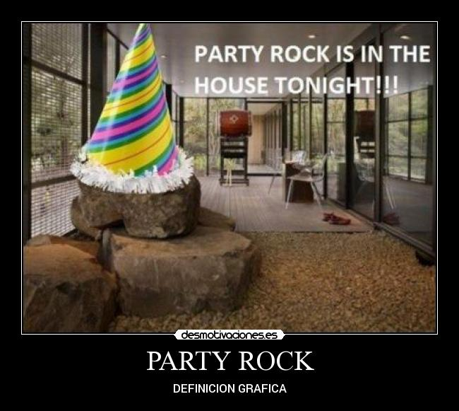 PARTY ROCK - DEFINICION GRAFICA