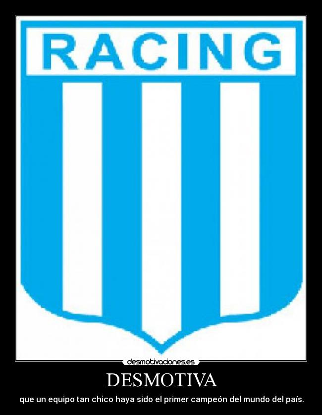 carteles racing atletico club futbol campeon mundo 1967 desmotivaciones