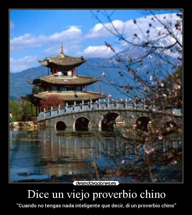 Dice Un Viejo Proverbio Chino Desmotivaciones