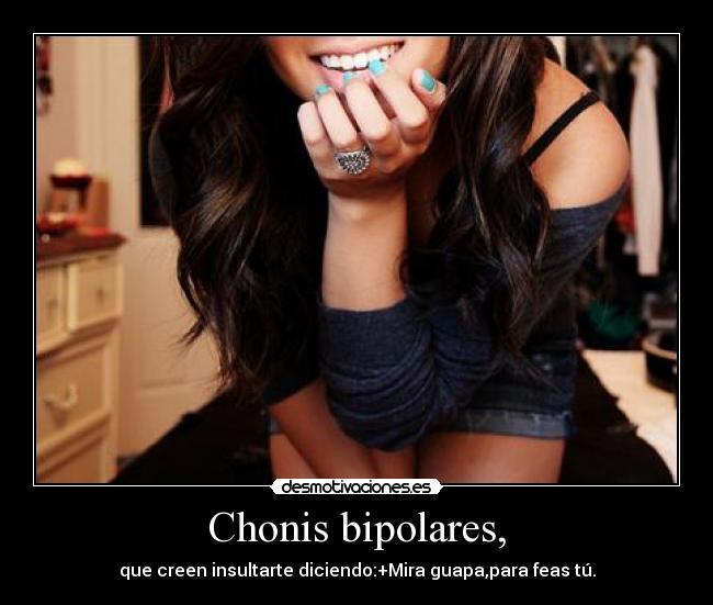 Chonis Bipolares Desmotivaciones
