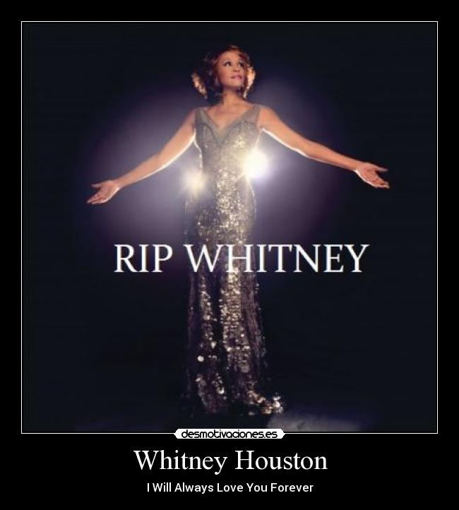 Whitney Houston - I Will Always Love You Forever