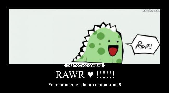 RAWR ♥ !!!!!! | Desmotivaciones