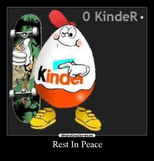 Rest In Peace -