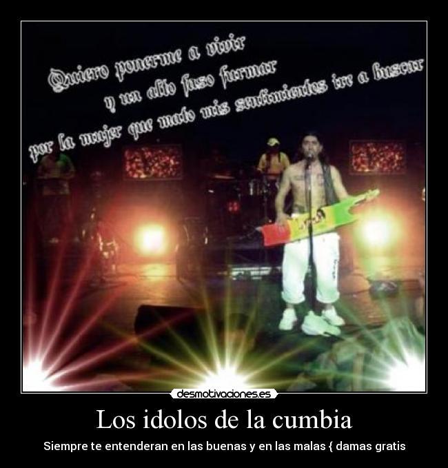 Los Idolos De La Cumbia Desmotivaciones