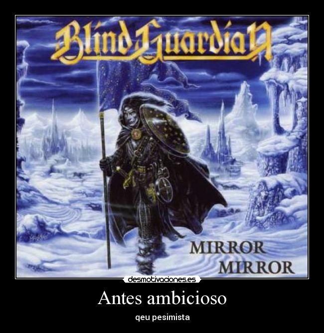 Im genes y carteles de mirror pag 10 desmotivaciones for Mirror mirror blind guardian lyrics