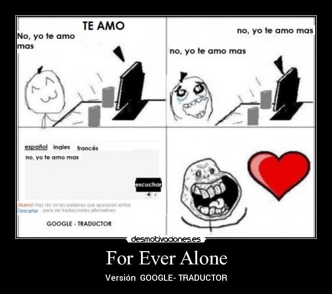 For Ever Alone - Versión  GOOGLE- TRADUCTOR