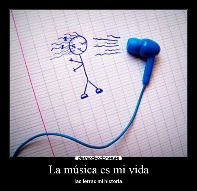 La música es mi vida | Desmotivaciones - 55.8KB