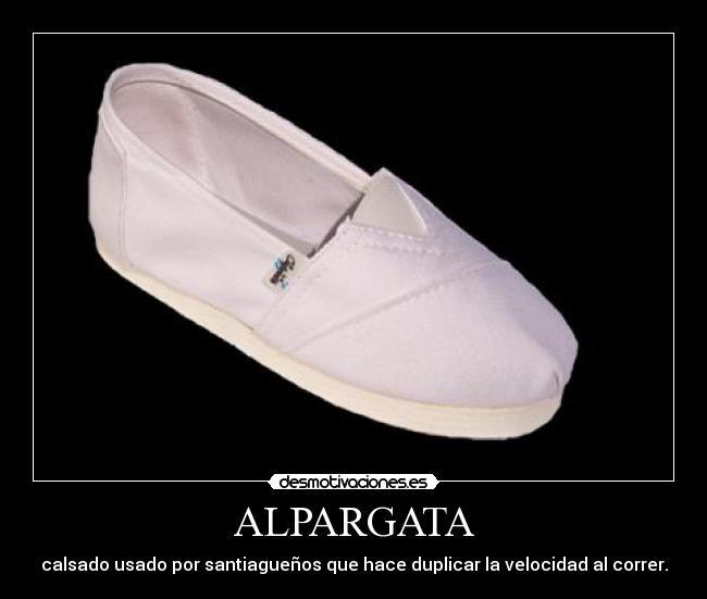 ALPARGATA , calsado usado por santiagueños que hace duplicar la velocidad al correr.